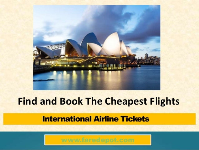 International Airline Tickets www.faredepot.com Find and Book The Cheapest Flights