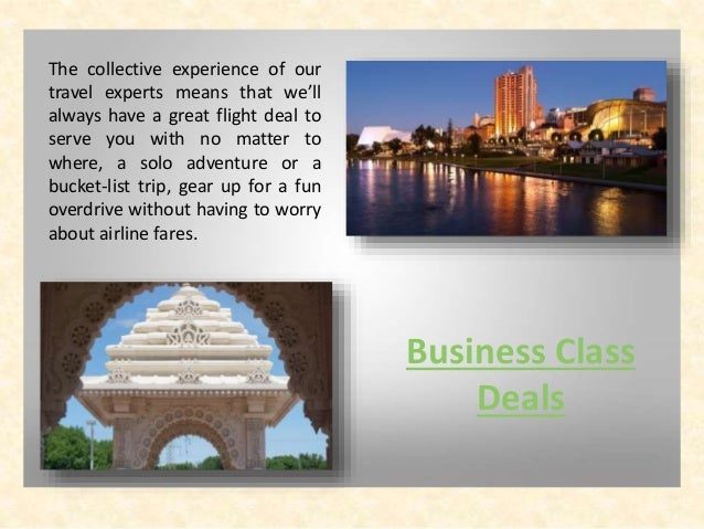 Business Class Deals The collective experience of our travel experts means that we'll always have a great flight deal to s...