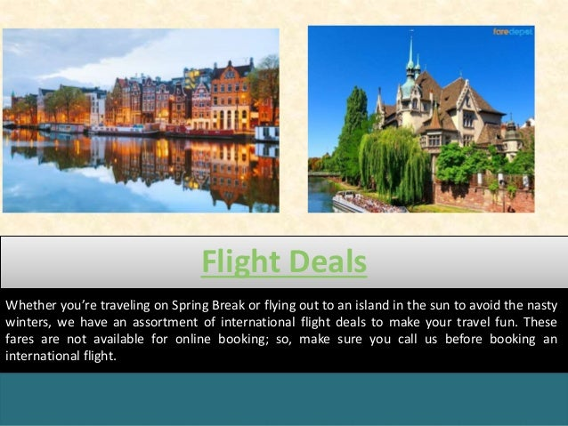Flight Deals Whether you're traveling on Spring Break or flying out to an island in the sun to avoid the nasty winters, we...