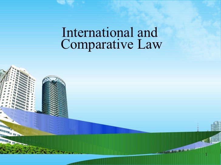 International and  Comparative Law