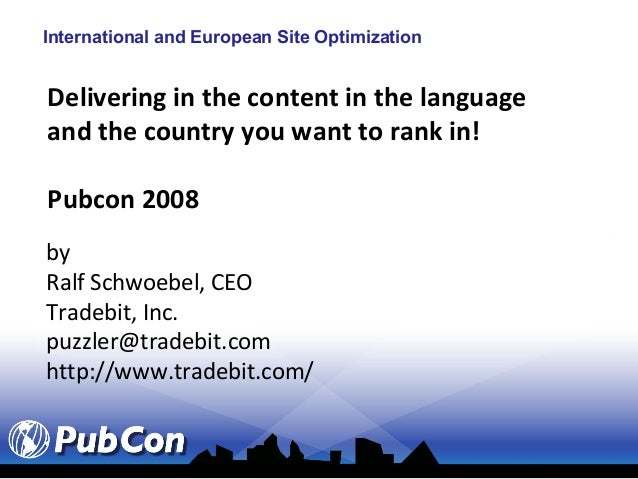 International and European Site OptimizationDelivering in the content in the languageand the country you want to rank in!P...