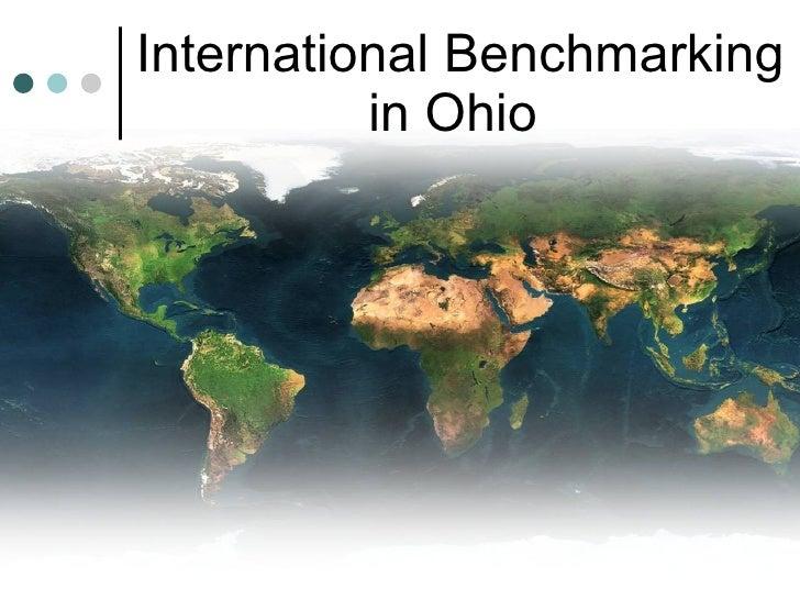 International Benchmarking           in Ohio
