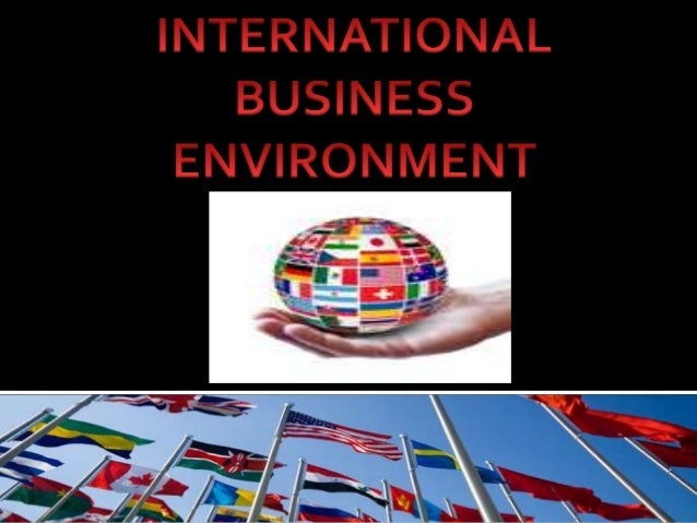 ecological concern in international business The political environment in international business consists of a set of political factors and government activities in a foreign market that can either facilitate or hinder a business' ability to.