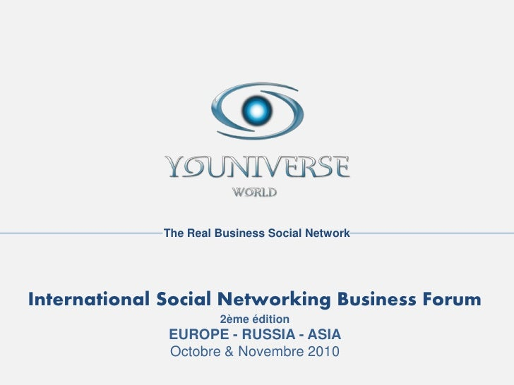 The Real Business Social Network     International Social Networking Business Forum                       2ème édition    ...