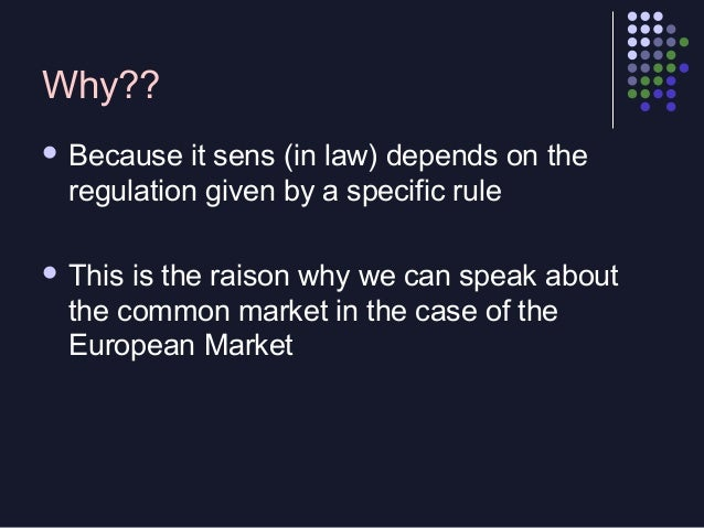 Why??  Because  it sens (in law) depends on the regulation given by a specific rule   This  is the raison why we can spe...