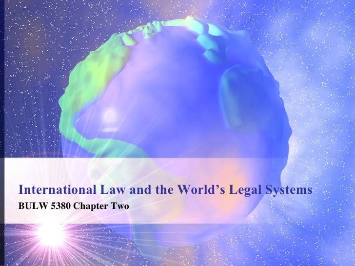 International Law and the World's Legal Systems<br />BULW 5380 Chapter Two<br />