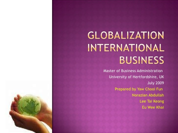 Master of Business Administration  University of Hertfordshire, UK July 2009 Prepared by Yaw Chooi Fun  Norazian Abdullah ...
