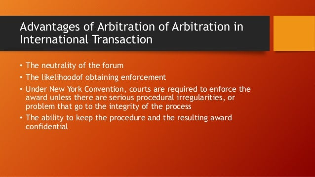 international transactions and disputes Describes arbitration as the means of dispute settlement which has a  confidentiality as one of its advantage arbitration agreement has been.