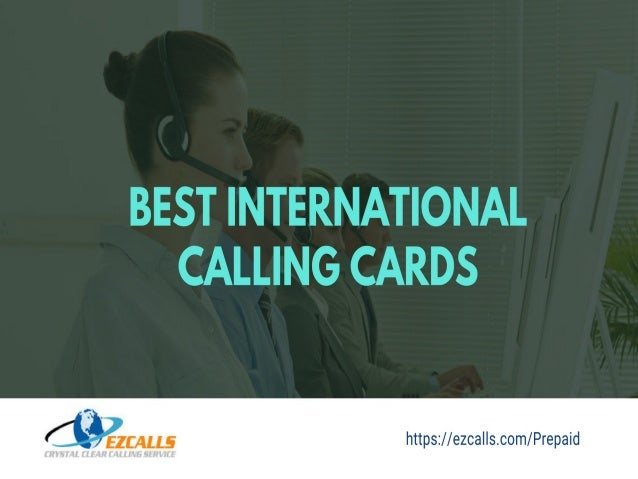 best international calling cards ezcalls - Best Calling Cards