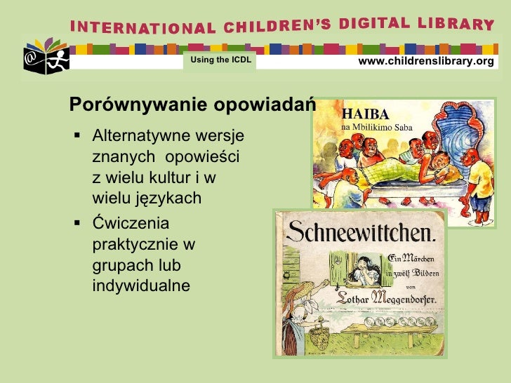 <ul><li>Alternat ywne wersje znanych  opowieści z wielu kultur i w wielu językach </li></ul><ul><li>Ćwiczenia praktycznie ...