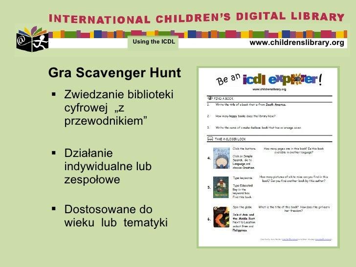"""Gra S cavenger Hunt <ul><li>Zwiedzanie biblioteki cyfrowej  """"z przewodnikiem"""" </li></ul><ul><li>Działanie indywidualne lub..."""