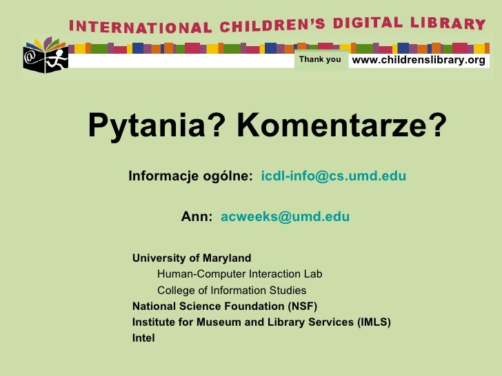 Thank you <ul><ul><li>University of Maryland </li></ul></ul><ul><ul><ul><li>Human-Computer Interaction Lab </li></ul></ul>...