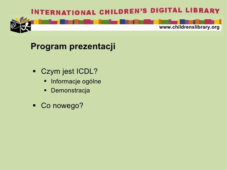 Program prezentacji <ul><li>Czym jest  ICDL? </li></ul><ul><ul><li>Informacje ogólne </li></ul></ul><ul><ul><li>Demonstra ...