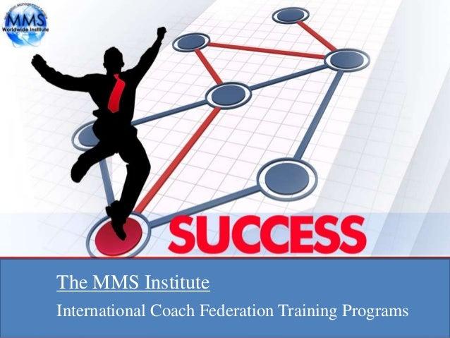 International Coach Federation Training Programs The MMS Institute