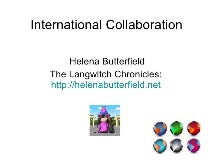 International Collaboration Helena Butterfield The Langwitch Chronicles:  http://helenabutterfield.net