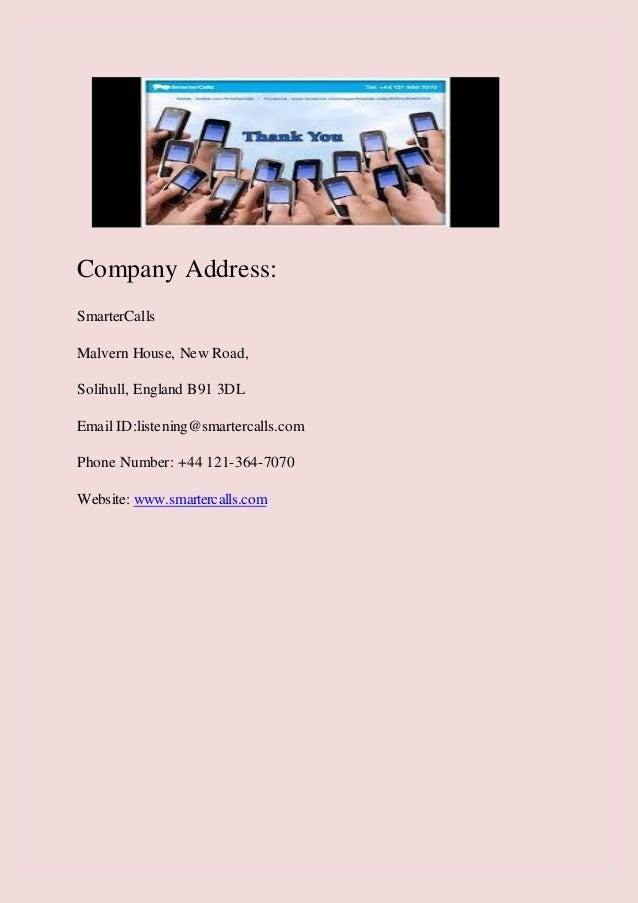 Company Address: SmarterCalls Malvern House, New Road, Solihull, England B91 3DL Email ID:listening@smartercalls.com Phone...
