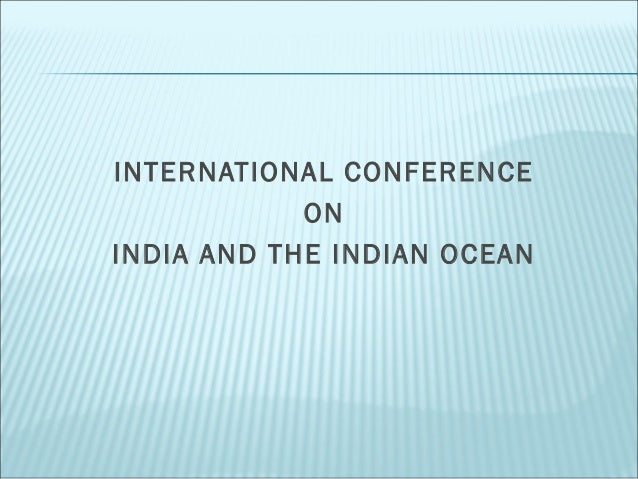INTERNATIONAL CONFERENCE ON INDIA AND THE INDIAN OCEAN