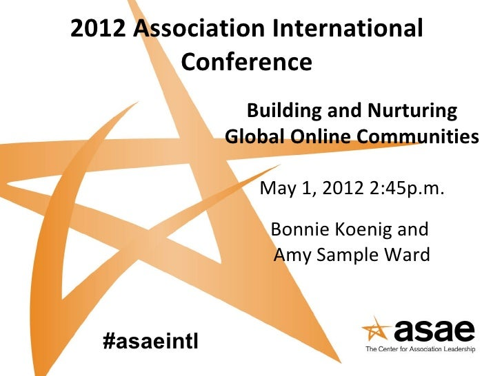 2012 Association International         Conference                Building and Nurturing              Global Online Communi...