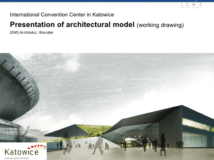 Presentation of architectural model  (working drawing) International Convention Center in Katowice JEMS Architekci ,  Wars...