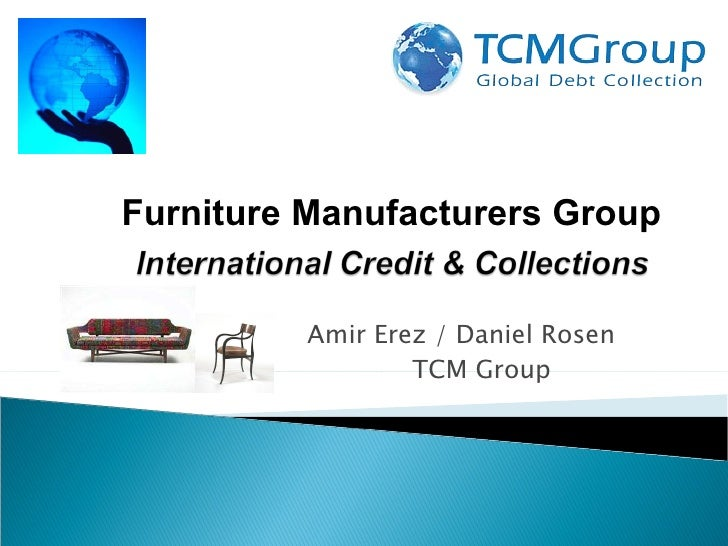 Amir Erez / Daniel Rosen TCM Group  Furniture Manufacturers Group