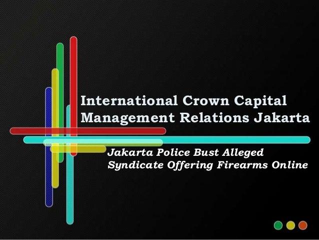 International Crown CapitalManagement Relations Jakarta   Jakarta Police Bust Alleged   Syndicate Offering Firearms Online