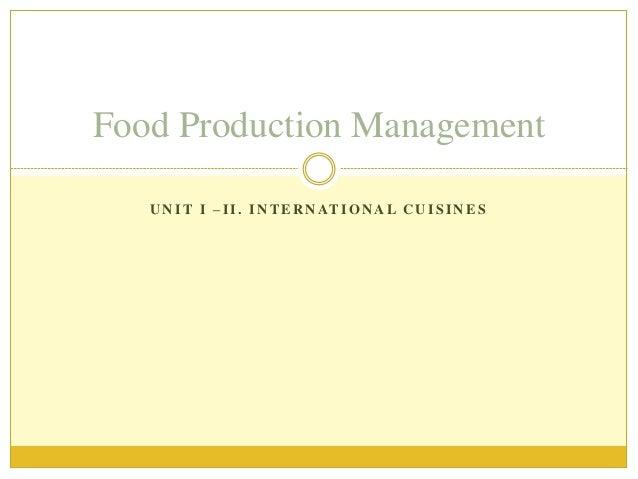 U N I T I – I I . I N T E R N AT I O N A L C U I S I N E S Food Production Management