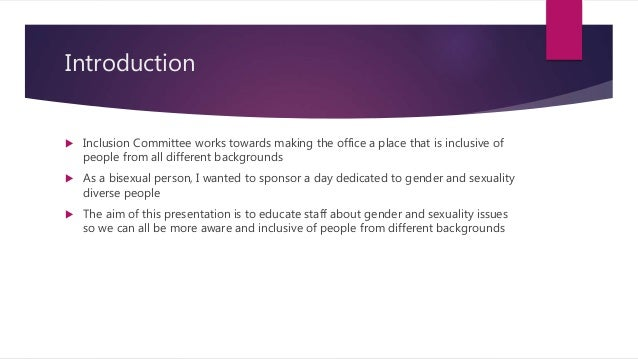 Introduction  Inclusion Committee works towards making the office a place that is inclusive of people from all different ...