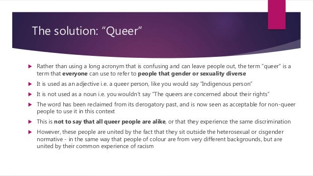 """The solution: """"Queer""""  Rather than using a long acronym that is confusing and can leave people out, the term """"queer"""" is a..."""