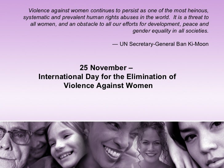 Violence against women continues to persist as one of the most heinous,systematic and prevalent human rights abuses in the...