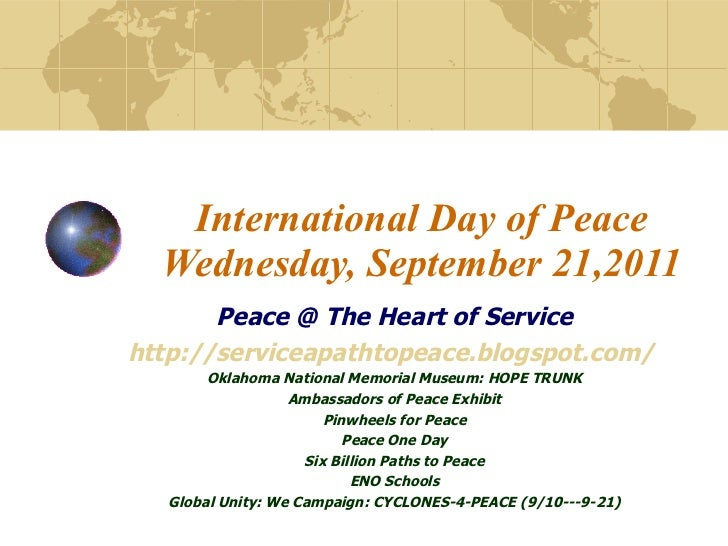 International Day of Peace Wednesday, September 21,2011 Peace @ The Heart of Service http://serviceapathtopeace.blogspot.c...