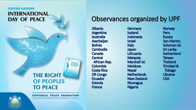 Observances organized by UPF Albania Argentina Australia Azerbaijan Bolivia Cambodia Canada Central African Rep. Colombia ...