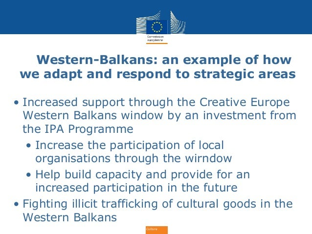 Culture Western-Balkans: an example of how we adapt and respond to strategic areas • Increased support through the Creativ...
