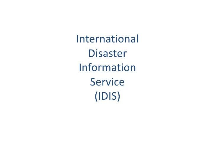 InternationalDisasterInformationService(IDIS)<br />