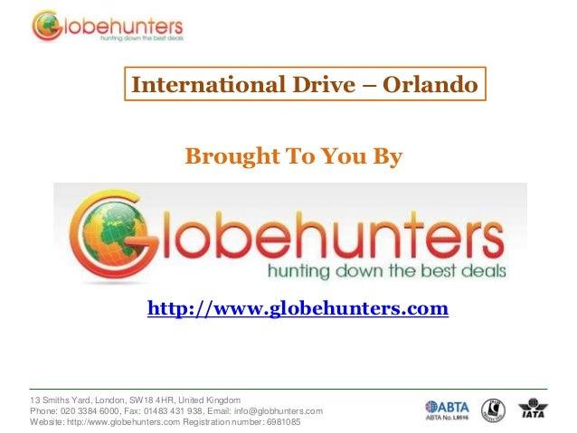 International Drive – Orlando  Brought To You By  http://www.globehunters.com  13 Smiths Yard, London, SW18 4HR, United Ki...