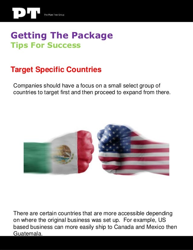 Getting The Package Tips For Success  Target Specific Countries Companies should have a focus on a small select group of c...