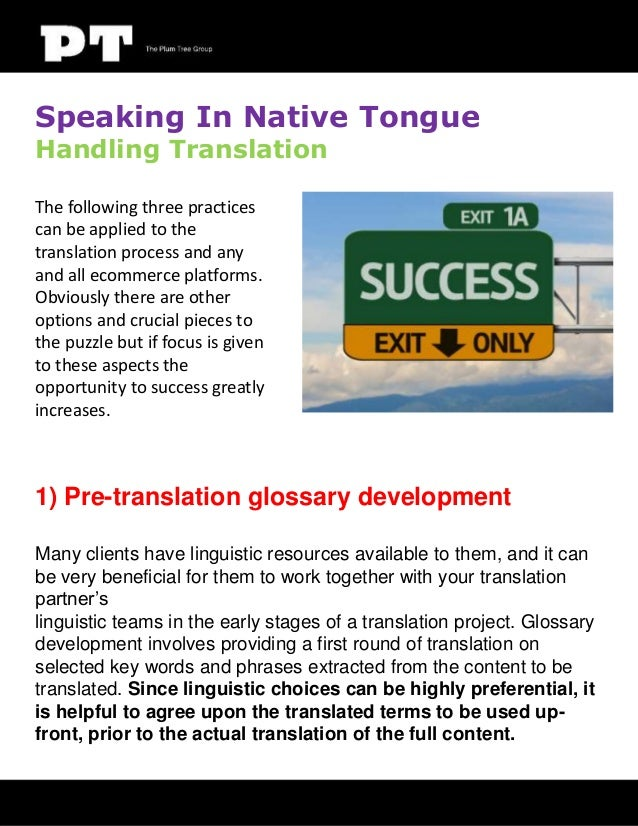 Speaking In Native Tongue Handling Translation The following three practices can be applied to the translation process and...