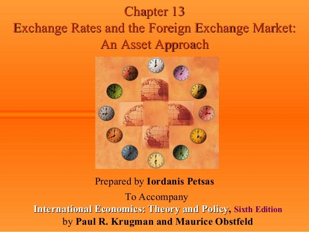 Chapter 13Chapter 13 Exchange Rates and the Foreign Exchange Market:Exchange Rates and the Foreign Exchange Market: An Ass...