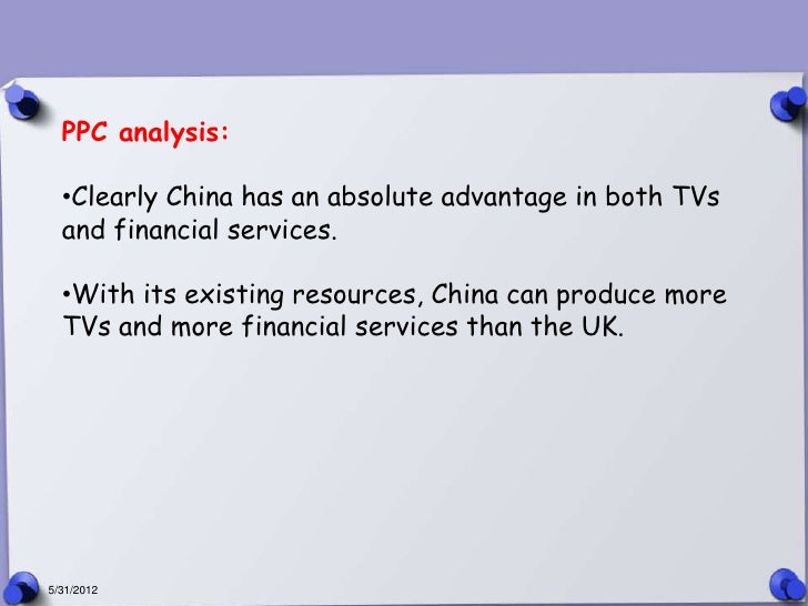 PPC analysis:  •Clearly China has an absolute advantage in both TVs  and financial services.  •With its existing resources...