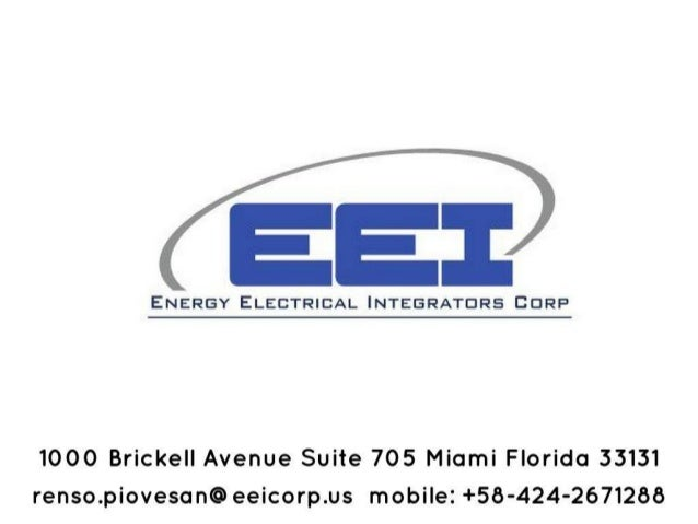 ENERGY ELECTRICAL INTEGRATCIRS CORP  1000 Brickell Avenue Suite 705 Miami Florida 33131 renso. piovesan@eeicorp. us mobile...