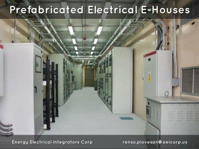 "Prefabricated Electrical E-Houses  —v 'far 5/' I ' '- »   «  ' at if I l '   're r /  l /   *5 WW '_, /'4 l V' on . ._"" .4..."