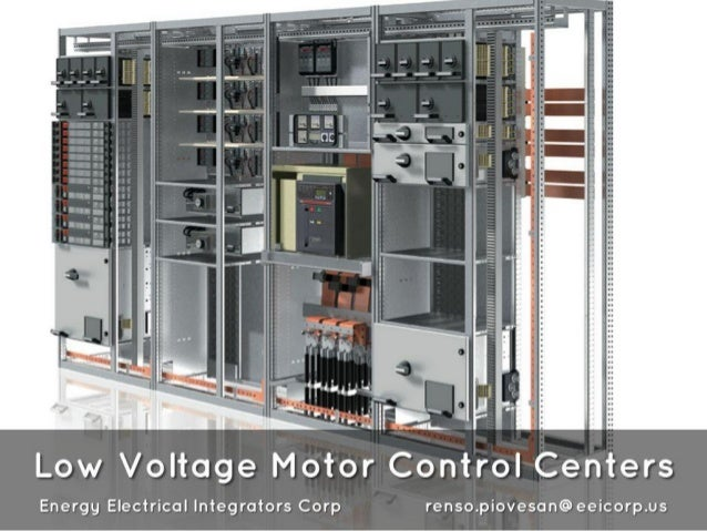 »I. HHH  -HHIIHH  Low Voltage Motor Control Centers  Energy Electrical Integrators Corp renso. piovesan@eeicorp. us