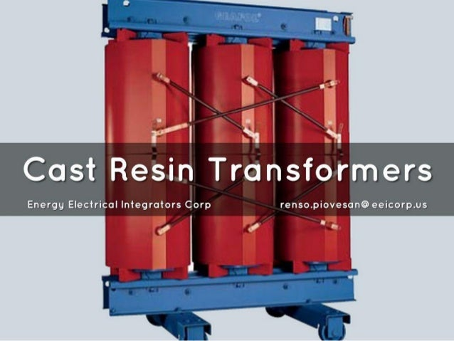 Cast Resin Transformers  Energy Electrical Integrators Corp renso. piovesan@eeicorp. us  '   .  ._ I