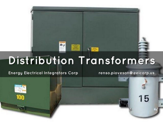 :7 r; '* it I :7' -13 A     Distribution transformers  Energy Electrical Integrators Corp renso. piovesan@eeicorp. us  100