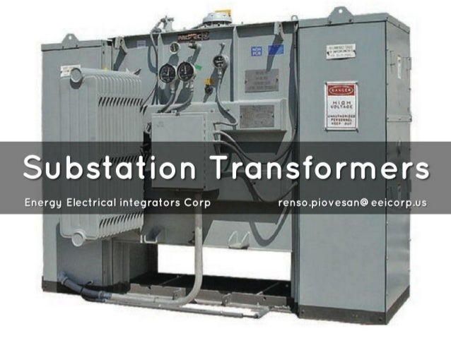 Substation 'l'ransformers  Energy Electrical integrators Corp renso. piovesan@ eeicorp. us
