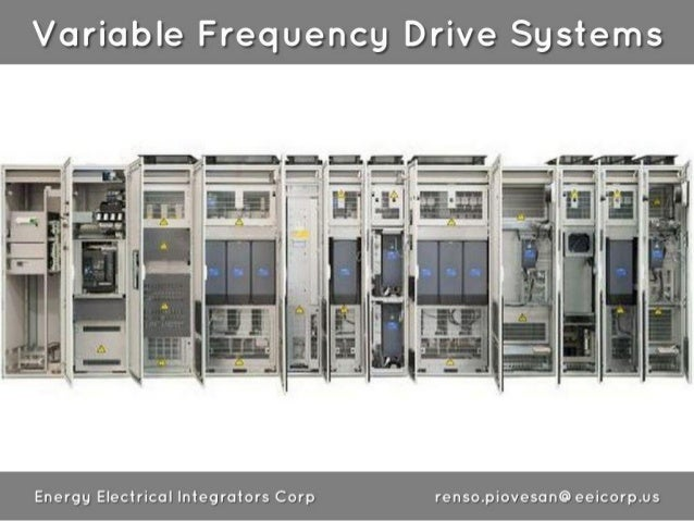 Variable Frequency Drive Systems  Energy Electrical Integrators Corp renso. piovesan@ eeicorp. us