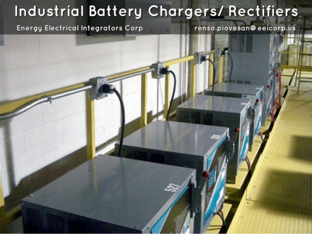 """Industrial Battery Chargers/  Rectifiers  Energy Electrical Integrators Corp renso. piovesan@ eeicorp. us """" F ' '- II .4 """"..."""