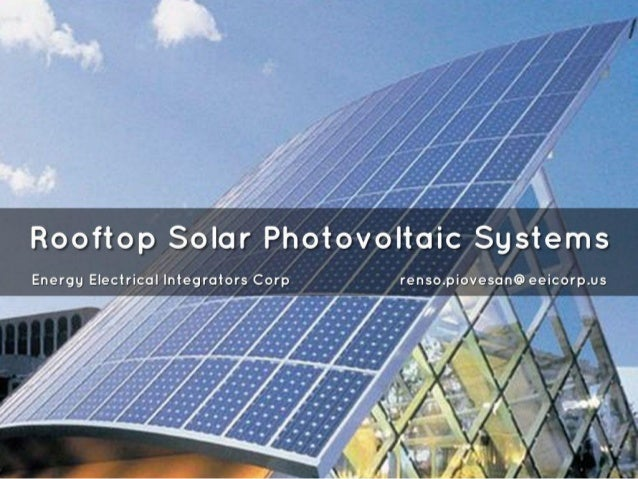 Rooftop Solar Photovoltaic Systems  Energy Electrical Integrators Corp renso. piovesan@eeicorp. us