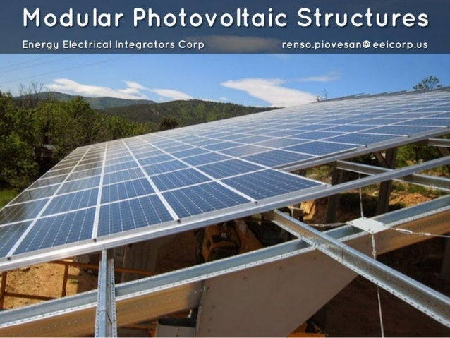 Modular Photovoltaic Structures  Energy Electrical Integrators Corp renso. piovesan@ eeicorp. us