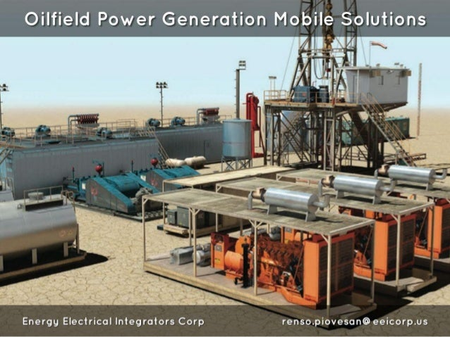 Oilfield Power Generation Mobile Solutions  Energy Electrical Integrators Corp renso. piovesan@ eeicorp. us