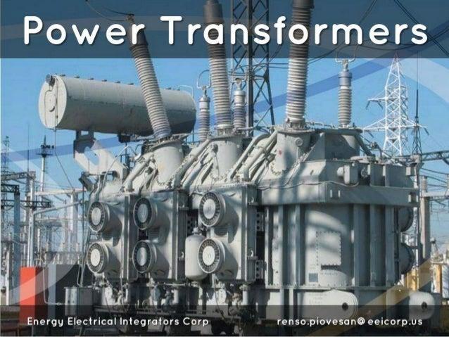 Power Transformers     Energy Electrical integrators Corp renso. piovesan@ eeicorp. us